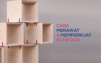 Punya Mebel Plywood Dirumah? Begini Cara Memperkuat & Merawat Plywood